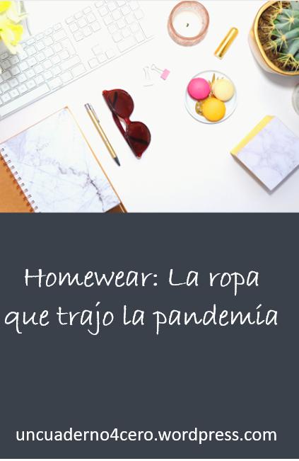 Homewear: La ropa que trajo la pandemia